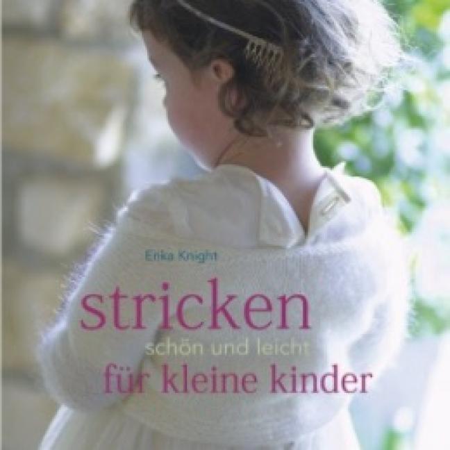 Erika Knight Stricken schön und leicht für kleine Kinder